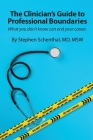 The Physician's Guide to Professional Boundaries: What you don't know can end your career. Cover Image