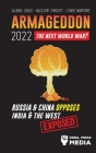 Armageddon 2022: Russia & China Opposes India & The West; Global Crisis - Nuclear Threats - Cyber Warfare; Exposed Cover Image
