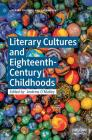 Literary Cultures and Eighteenth-Century Childhoods Cover Image