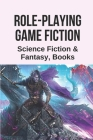 Role-Playing Game Fiction: Science Fiction & Fantasy, Books: Visionary Fiction Books Cover Image