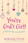 You're God's Girl!: A Devotional for Tweens Cover Image