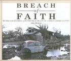 Breach of Faith: Hurricane Katrina and the Near Death of a Great American City Cover Image