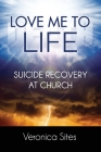 Love Me to Life: Suicide Recovery at Church Cover Image
