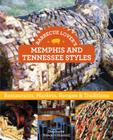Barbecue Lover's Memphis and Tennessee Styles: Restaurants, Markets, Recipes & Traditions Cover Image