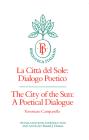 The City of the Sun: A Poetical Dialogue (La Città del Sole: Dialogo Poetico) (Biblioteca Italiana #2) Cover Image