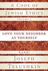 A Code of Jewish Ethics, Volume 2: Love Your Neighbor as Yourself Cover Image