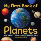My First Book of Planets: All about the Solar System for Kids Cover Image