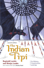 The Indian Tipi: Its History, Construction, and Use Cover Image