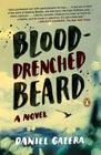 Blood-Drenched Beard: A Novel Cover Image