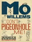 Don't Pigeonhole Me! (Two Decades of the Mo Willems Sketchbook) Cover Image