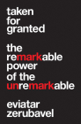 Taken for Granted: The Remarkable Power of the Unremarkable (Princeton University Press (Wildguides)) Cover Image