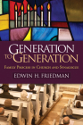 Generation to Generation: Family Process in Church and Synagogue (The Guilford Family Therapy Series) Cover Image