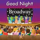 Good Night Broadway (Good Night Our World) Cover Image