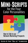 Mini-Scripts for the Four Color Personalities: How to Talk to our Network Marketing Prospects Cover Image