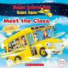 The Meet the Class (The Magic School Bus Rides Again): Meet the Class Cover Image