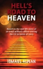 Hell's Road to Heaven: Based on the real life story of an Iraqi military officer during the US invasion of 2003 Cover Image