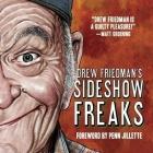 Drew Friedman's Sideshow Freaks Cover Image