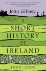 A Short History of Ireland, 1500-2000 Cover Image