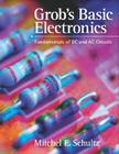 Grob's Basic Electronics: Fundamentals of DC and AC Circuits with Simulations CD [With Simulations CD] Cover Image