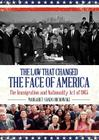 The Law that Changed the Face of America: The Immigration and Nationality Act of 1965 Cover Image