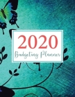 Budget Planner 2020: Financial planner organizer budget book 2020, Yearly Monthly Weekly & Daily budget planner, Fixed & Variable expenses Cover Image