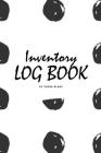 Inventory Log Book for Business (6x9 Softcover Log Book / Tracker / Planner) Cover Image