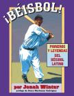 Beisbol!: Pioneros y Leyendas del B'Isbol Latino Cover Image