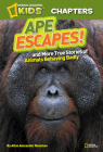 National Geographic Kids Chapters: Ape Escapes!: And More True Stories of Animals Behaving Badly Cover Image