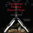 Dorothy Parker Drank Here Cover Image