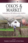 Oikos and Market: Explorations in Self-Sufficiency After Socialism (Max Planck Studies in Anthropology and Economy #2) Cover Image
