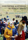 Contested Histories in Public Space: Memory, Race, and Nation (Radical Perspectives) Cover Image