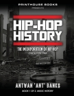 HIP-HOP History (Book 1 of 3): The Incorporation of Hip-Hop: Circa 1970-1989 Cover Image