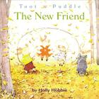 THE Toot & Puddle: The New Friend Cover Image