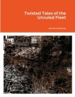 Twisted Tales of the Unruled Fleet Cover Image
