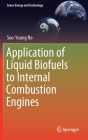 Application of Liquid Biofuels to Internal Combustion Engines (Green Energy and Technology) Cover Image