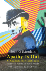 Apathy Is Out: Selected Poems: Ní Ceadmhach Neamhshuim: Rogha Dánta [bilingual Irish-English] Cover Image