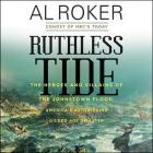 Ruthless Tide: The Heroes and Villains of the Johnstown Flood, America's Astonishing Gilded Age Disaster Cover Image