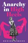 Anarchy in High Heels: A Memoir Cover Image