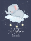 Adoption Baby Book: Newborn Adoption Day Memory Record, Your Story Keepsake Journal From Parents Cover Image