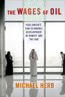 The Wages of Oil: Parliaments and Economic Development in Kuwait and the UAE Cover Image