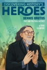 Dennis Brutus: Discovering History's Heroes (Jeter Publishing) Cover Image