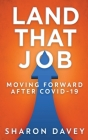 Land That Job - Moving Forward After Covid-19 Cover Image