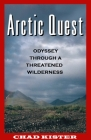 Arctic Quest: Odyessy Through a Threatened Wilderness Cover Image