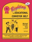 Righting the Educational Conveyor Belt (Red Seal Educational Series) Cover Image