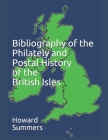 Bibliography of the Philately and Postal History of the British Isles Cover Image