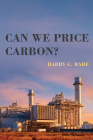 Can We Price Carbon? (American and Comparative Environmental Policy) Cover Image
