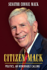 Citizen Mack: Politics, an Honorable Calling Cover Image