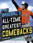 Pro Baseball's All-Time Greatest Comebacks Cover Image