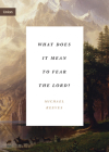 What Does It Mean to Fear the Lord? (Union) Cover Image