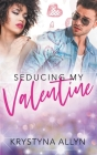 Seducing My Valentine Cover Image